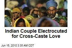 Indian Couple Electrocuted for Cross-Caste Love