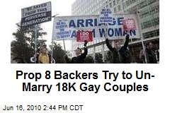 Prop 8 Backers Try to Un-Marry 18K Gay Couples