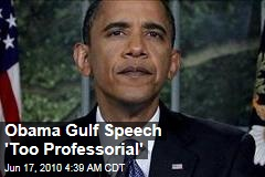 Obama Gulf Speech 'Too Professorial'