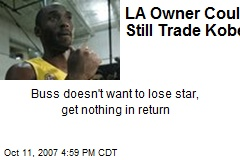 LA Owner Could Still Trade Kobe