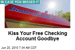 Kiss Your Free Checking Account Goodbye