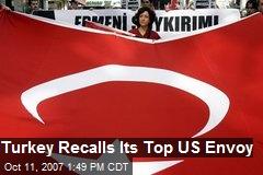 Turkey Recalls Its Top US Envoy