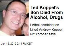 Ted Koppel's Son Died From Alcohol, Drugs