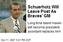 Schuerholz Will Leave Post As Braves' GM
