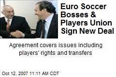 Euro Soccer Bosses & Players Union Sign New Deal