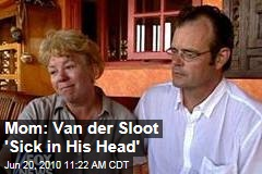Mom: Van der Sloot 'Sick in His Head'