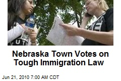 Nebraska Town Votes on Tough Immigration Law