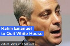 Rahm Emmanuel to Quit White House