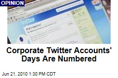 Corporate Twitter Accounts' Days Are Numbered