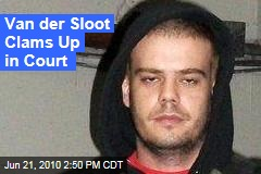 Van der Sloot Clams Up in Court