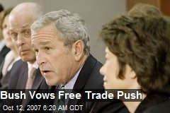 Bush Vows Free Trade Push