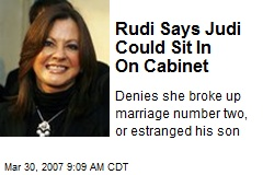 Rudi Says Judi Could Sit In On Cabinet