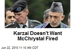 Karzai Doesn't Want McChrystal Fired