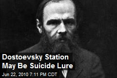 Dostoevsky Station May Be Suicide Lure