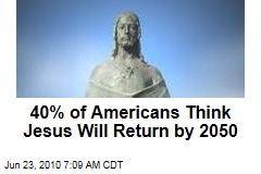 40% of Americans Think Jesus Will Return by 2050