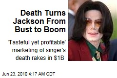 Death Turns Jackson From Bust to Boom