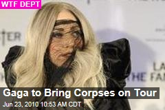 Gaga to Bring Corpses on Tour