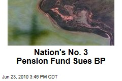 Nation's No. 3 Pension Fund Sues BP