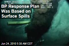 BP Response Plan Was Based on Surface Spills