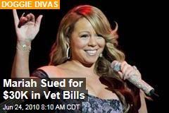 Mariah Sued for $30K in Vet Bills