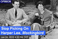 Stop Picking On Harper Lee, Mockingbird