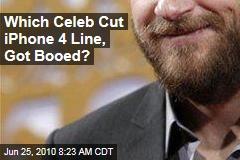Which Celeb Cut iPhone 4 Line, Got Booed?