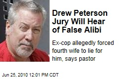 Drew Peterson Jury Will Hear of False Alibi