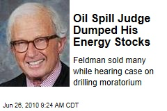 Oil Spill Judge Dumped His Energy Stocks