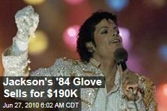 Jackson's '84 Glove Sells for $190K