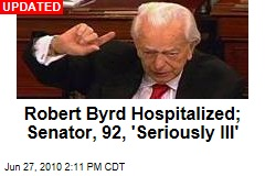 Robert Byrd Hospitalized; Senator, 92, 'Seriously Ill'