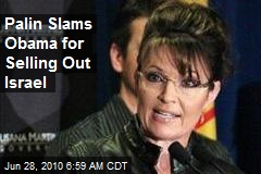 Palin Slams Obama for Selling Out Israel