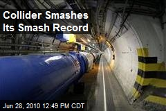 Collider Smashes Its Smash Record