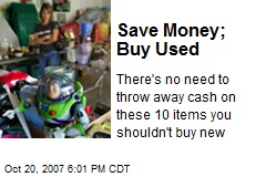Save Money; Buy Used