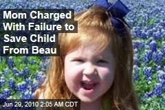 Mom Charged With Failure to Save Child From Beau