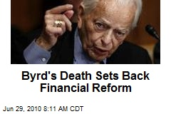 Byrd's Death Sets Back Financial Reform