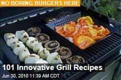 101 Innovative Grill Recipes