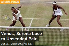 Venus, Serena Lose to Unseeded Pair