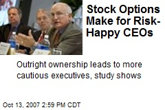 Stock Options Make for Risk-Happy CEOs