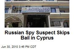 Russian Spy Suspect Skips Bail in Cyprus