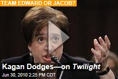 Kagan Dodges—on Twilight