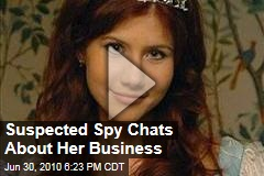 Suspected Spy Chats About Her Business