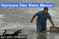 Hurricane Alex Slams Mexico