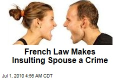 French Law Makes Insulting Spouse a Crime
