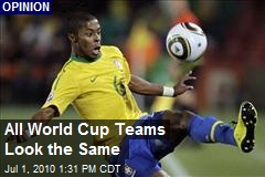 All World Cup Teams Look the Same