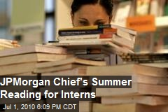 JPMorgan Chief's Recommended Reading For Interns