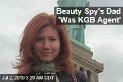 Beauty Spy's Dad 'Was KGB Agent'