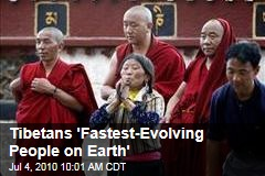 Tibetans 'Fastest-Evolving People on Earth'