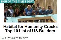 Habitat for Humanity Cracks Top 10 List of US Builders
