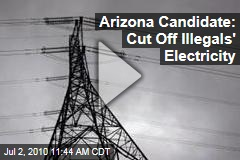 Arizona Candidate: Cut Off Illegals' Electricity
