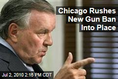 Chicago Rushes New Gun Ban Into Place